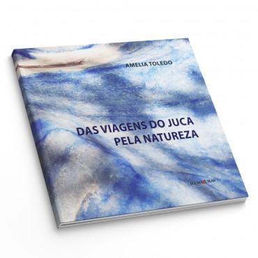 DAS VIAGENS DE JUCA PELA NATUREZA