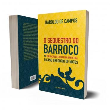 SEQUESTRO DO BARROCO NA FORMAÇÃO DA LITERATURA BRASILEIRA, O