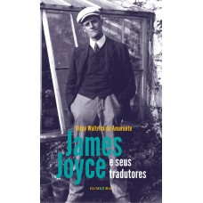 James Joyce e Seus Tradutores