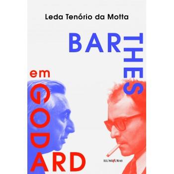 Barthes em Godard - críticas suntuosas e imagens que machucam