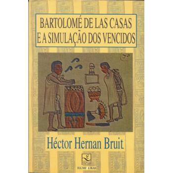 Bartolomé de las casas e a simulação dos vencidos