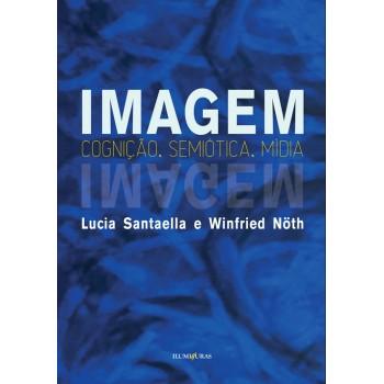 Imagem - cognição, semiótica, mídia