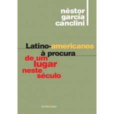 Latino-americanos à procura de um lugar neste século