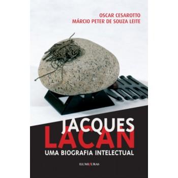Jacques Lacan, uma biografia intelectual