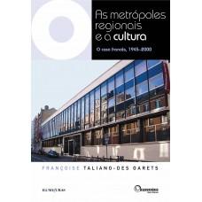 Metrópoles Regionais e a Cultura, As