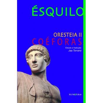 Oresteia II - Coéforas