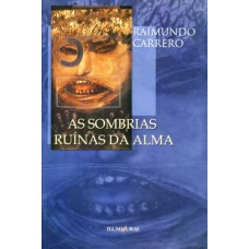 Sombrias ruínas da alma, As